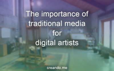 The importance of traditional media for digital artists