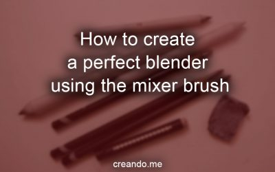 How to create a perfect blender using the mixer brush